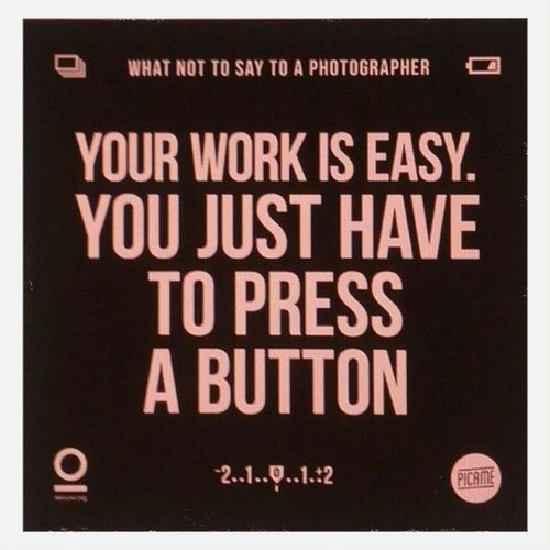 Photograph Easy Job Press Button