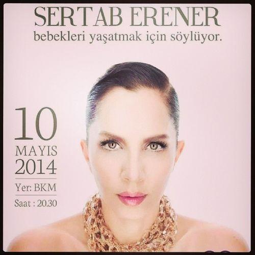 """Sertab Erener, 10 Mayıs 2014 Cumartesi akşamı saat 20.30'da Beşiktaş Kültür Merkezi'nde """"Bebekleri Yaşatmak İçin"""" konser verecek... BKM Sertaberener @sertaberener"""