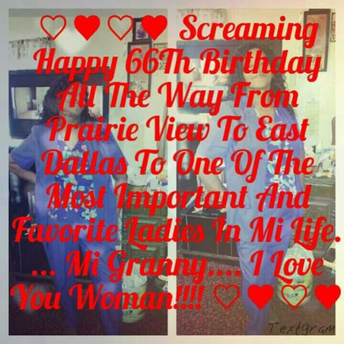 ♡♥♡♥ Screaming Happy 66Th Birthday To Mi Granny.... I Love You!!!! ♡♥♡♥