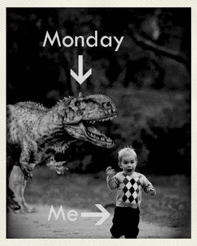 Uffff.... Mondays