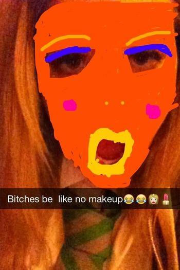 Slag Makeup bitches be like no makeup selfie??