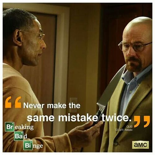 NEVER Breakingbad Breaking Bad Best Serie Ever Quotes Badass Badasses Addicted Tv Show Best Actor Hi!