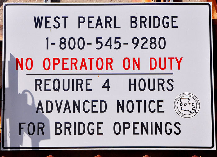 4-hours Notice Bridge Sign No Operator On Duty Sign West Pearl Bridge Close-up Communication Day Industry New Orleans Biyou No People Outdoors Text