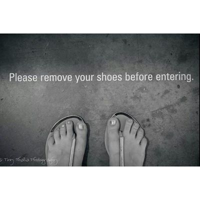 Please remove your shoes before entering. Smoca Tinythaliaphotography Fstopandstare Photography art text typography fromwhereistand igdaily feet toes museum travel