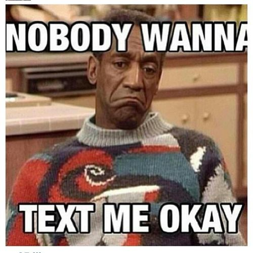Uggh , Text Me !