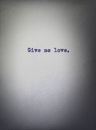 Give me love.♡