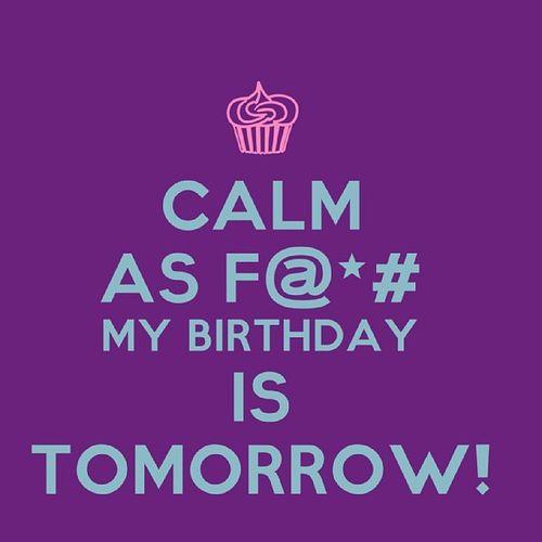 Oh yeah! MyBirthdayIsTomorrow MyBirthdaysTomorrow September17 September17th