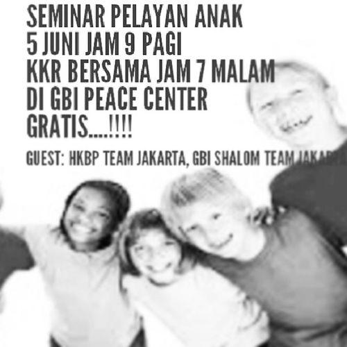 Seminar dan kkr bersama 5 Juni 2013. Seminar pelayan anak [9 pagi-selesai oleh HKBP Team Jakarta]. KKR [7 malam - selesai oleh GBI Shalom Team Jakarta]. Gbipeacecenter Gen