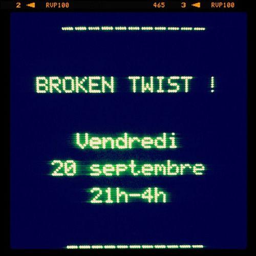 BrokenTwist @GareXP vend 20 sept 21h http://garexp.org/?p=3908