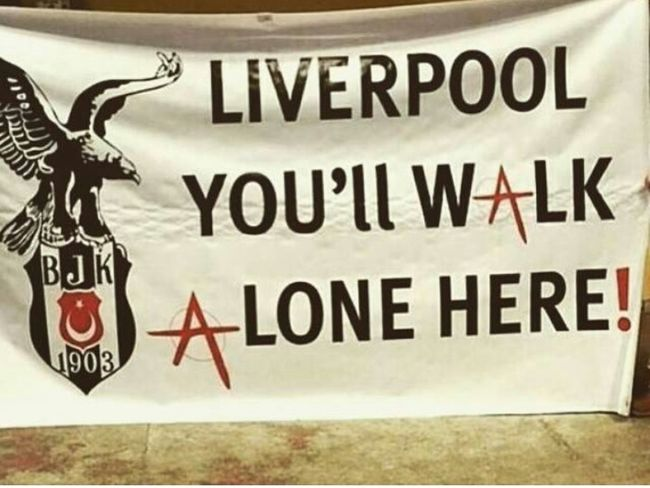 Liverpool you will walk Alone Here Besiktas Heroes Blackeagle Victory Football UEFA Champions League  England