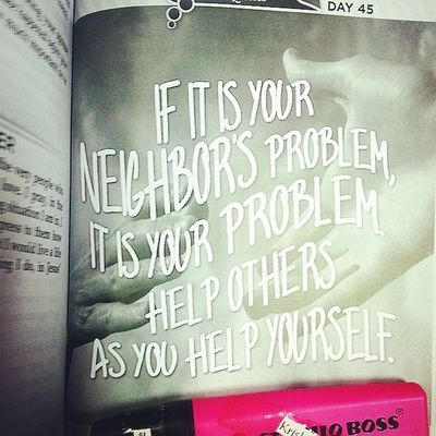 "Day 45: If it is your neighbor's problem, it is your problem. Help others as you help yourself. • Is your life a 'ME' or a 'WE'? • 06112014 Howtoinspireyourselftoinspireothers @chinkeetan 📝📖 John 15:13 Greater love has no one than this: to lay down one's life for one's friends. Galatians 5:13-14 You, my brothers and sisters, were called to be free. But do not use your freedom to indulge the flesh; rather, serve one another humbly in love. For the entire law is fulfilled in keeping this one command: ""Love your neighbor as yourself."""