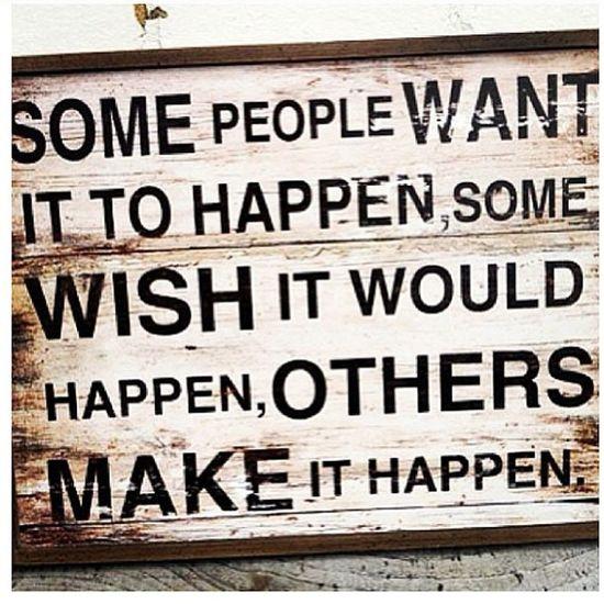 Make IT Happen Dont sitandwaitgoandgetpushyourselfhighlifemotivationdedicationcomesalongwaycommitment60daysoffitnesshealthylifestyle