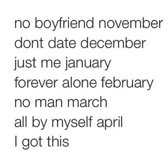 What can I say... Foreveralone Noboyfriend Sadlife Single