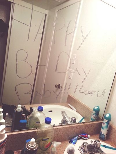 Got Up To Go To The Restroom And I Found This ♡ I Love You Baby!! Happy Birthday To Me (: ♡ I Love You Baby ♥♥