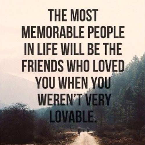 Evenwhenyoudidthingsthatwerenotloveable Truefriends