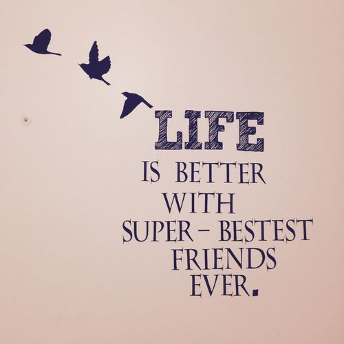 Life Is Better With Super-bestest Friends Ever. Quotes Life Friends Birds