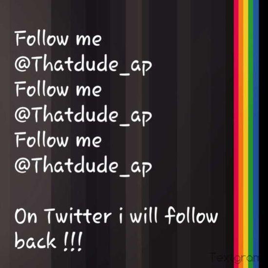 Follow me @Thatdude_ap i will follow back