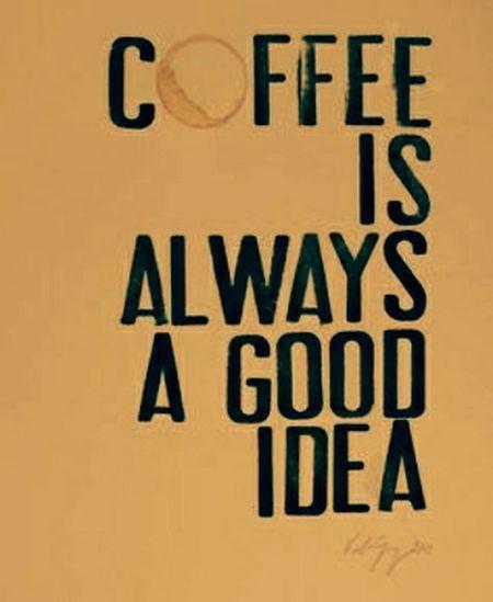 Coffee Is Always Agood Idea Coffee ☕ Coffeetime Morning Coffee First Eyeem Photo