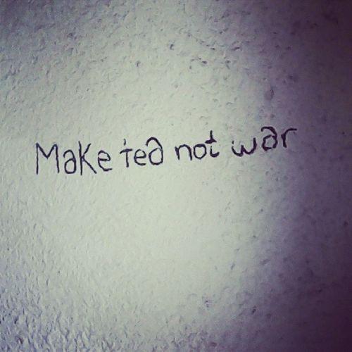 This was written on a wall down green meadow aww Maketeanotwar Grunge Filter Graffiti