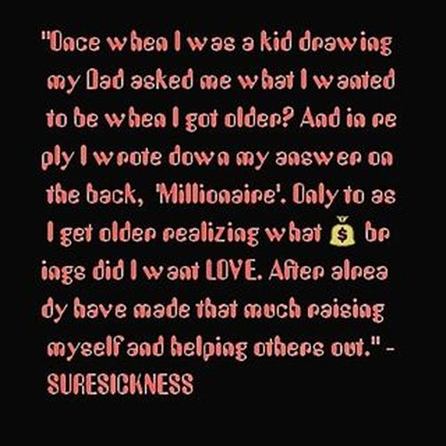"""Regretlesstypeoflifestyle Growingupwithparttimeparents Brokenotbrokenyetsorich Saddestirony """"If you only knew what I was drawing""""- Suresickness """"When your rich your possessions own you, you don't own them...""""- Carter Pewterschmidt"""
