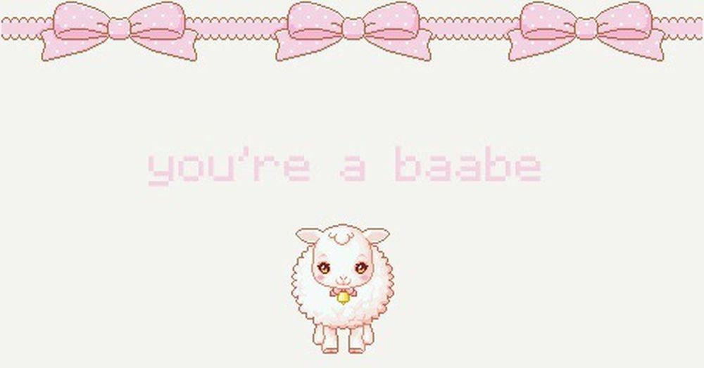 I love you baby girl {olivia} You're A Babe Sheep Babe Cute