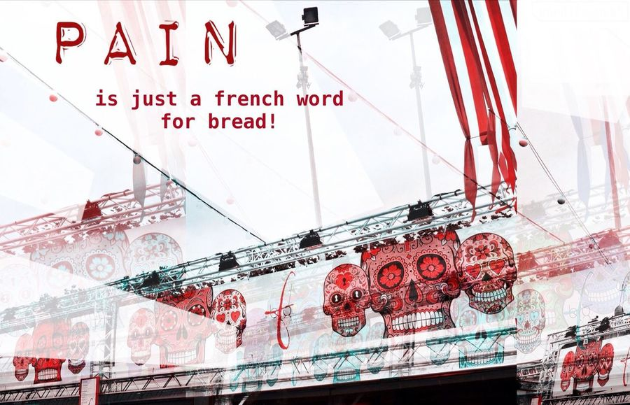 Bread Creativity Fragmentapp French Language Language Pain Red And White Skulls WordsAreMyBigObsession