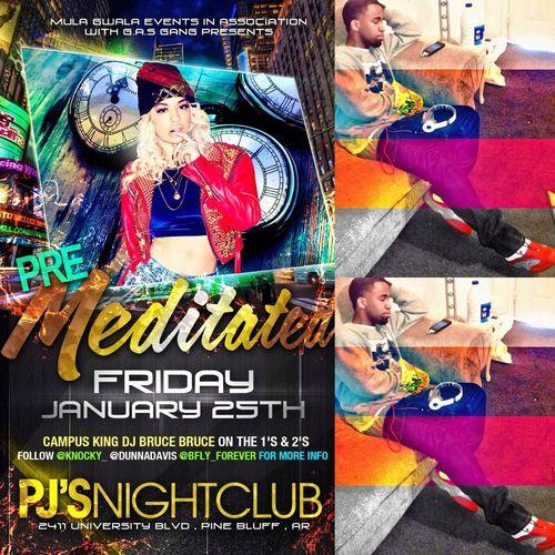 Premeditated    1.25.13    PJs Night Club