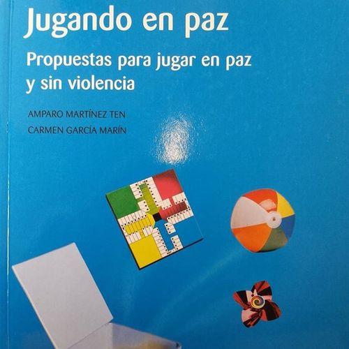 """JugandoEnPaz ÁmparoMartínez CarmenGarcía Narcea """"Hubo un tiempo en el que para nosotras, para nosotros, no existía el juego educativo, ni el juego escrito, existía jugar"""""""