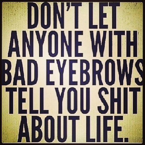 I just cant respect a bad brow game. Lol Eyebrows Badbrows LOL Truestory lmao trustnobadbrows