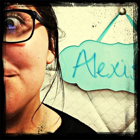 alexis was here?