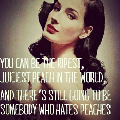 Quotes Ditavonteese Peaches Lifequote truth life haters