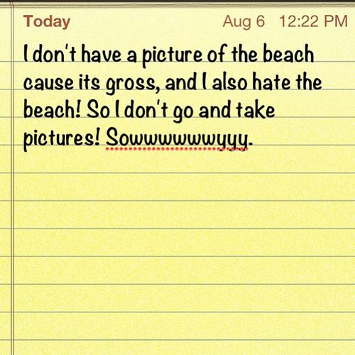 August photo challenge . ? Day 6. Beach ? Nopictures Hatethebeach Sorrynotsorry Ohwelll ??☀?????