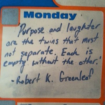Purpose and Laughter are the twins that must not separate. Each is Empty without the other. SeanKnows dailyquote Mondays