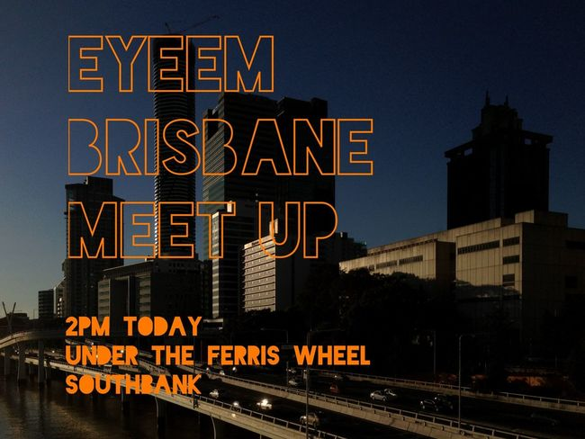 Hello Brisbane we're kicking off our first Eyeem Meetup today at 2pm under the Southbank Ferris Wheel. All welcome!