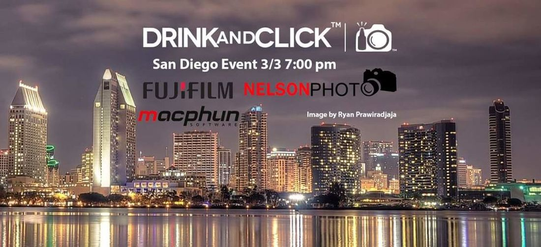 Drink and Click San Diego Event with Fujifilm Nelson Photo and Macphun. Save the date March 3rd 7 pm. Bay city brewery. San Diego San Diego California Events Photography Event Fujifilm_xseries Macphun