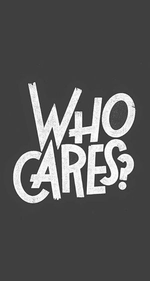 Who Cares ???