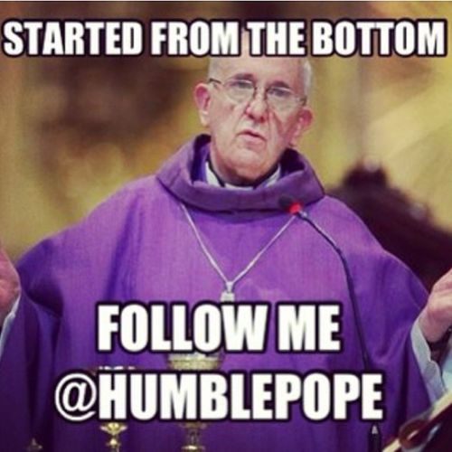 Sigh ?...why they do the new Pope like that??? ? StartedFromTheBottom really does apply to Jorge Mario Bergoglio tho...cuz NOW AS THE POPE HE'S HERE!!! PopefrancisI