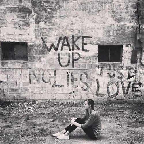 Wake up. No lies. Just love. Visual Statements