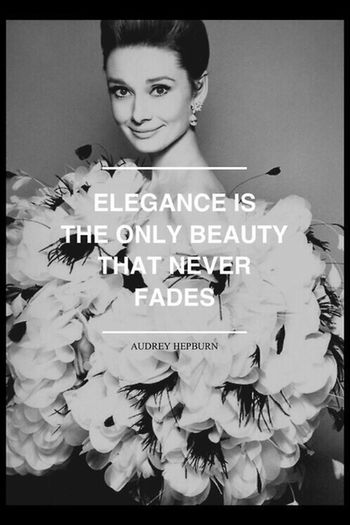 Audrey Hepburn Elegance Is The Only Beauty That Never Fades. Myidol<3