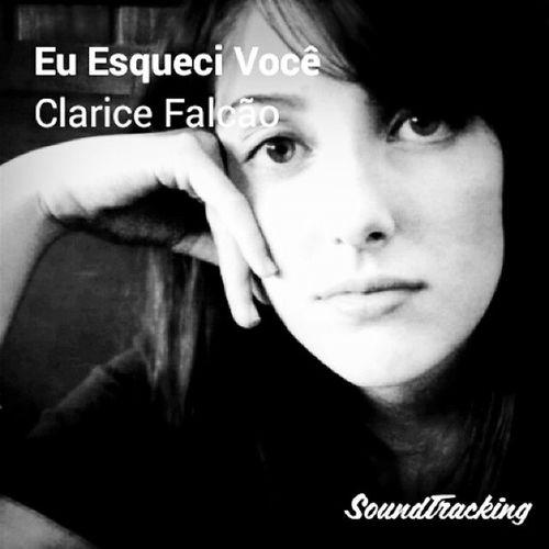 Euesquecivocê Claricefalcao Soundtracking 😚