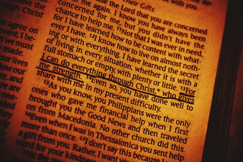 Text Close-up Bible Bible Verses Bible Verse Bible Study Bible Collection English Communication Faith Faithful Philippians 4:13  New Testament Book Religion Christianity Christian Words Words Of Wisdom... Words To Live By  Bible Verse Of The Day Devout Devotion Daily Bread Backgrounds