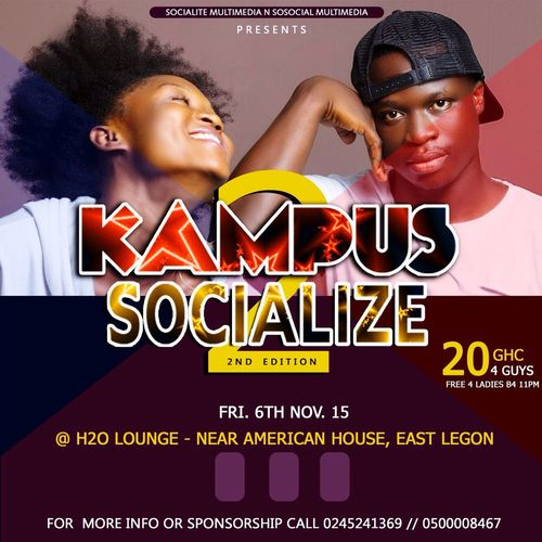KampusSocialize2 Goin On Live At H2O Lounge East Legon 6th Nov..save De Date Hommie..spread De News