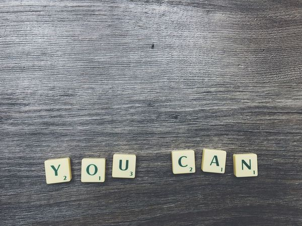 You can text Text Communication Wood - Material Close-up No People Indoors  Day Presentation Strategy Motivation Letters Scrabble Motto Font Text You You Can You Can Do It!
