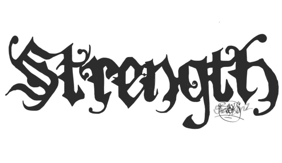 """""""Strength"""" In Calligraphy done by yours truly 🤑😉 (Redone from someone else's artwork by request) pPhotoshoppPhotoshopmagicAAdobedrawAAdobe PhotoshopaAdobeaAdobesketchgGraffiti ArtGGraffitiCCalligraphytTextwWhite BackgroundbBlack ColorcClose-upnNo People"""