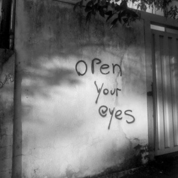 "Its Time to Realize what you've Missed .... And what you've Become "" Open YOUR Fuckin Eyes """
