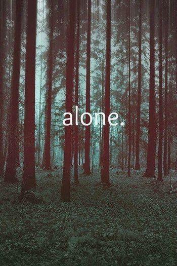 ~ alone