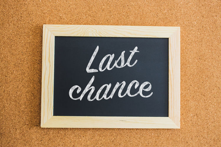 Business Last Chance Beginnings Black Color Blackboard  Blank Board Chance Close-up Communication Competition Directly Above Frame High Angle View Inscription Job Last Last Call Message Offer Offering Sign Text