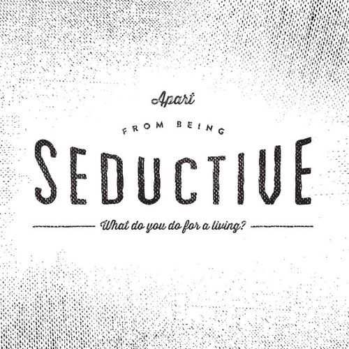 Apart from being seductive, what do you do for a living? Typography Typecally Typespire Vintagetype Lettering dailytype typeverything Lettering vintagetype vintage pickupline