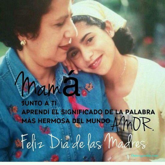 mamá junto a ti apprendí el significado de la palabra mas hermosa del mundo Amor. That's Me Strengthened Loved Mothers Day