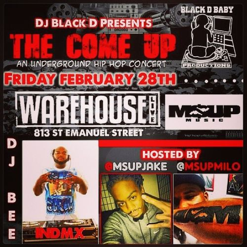 This Friday We At Warehouse Live Again For The Come Up Along Side W/My Brothers Brought To You By MsUpMusic And Black D Baby Production's Hosted By MsUpMilo & MsUpJake With MsUpDjMuthaFukknBee InDaMix MsUpMusic We On With This One Again 85_12 FuckYoDj